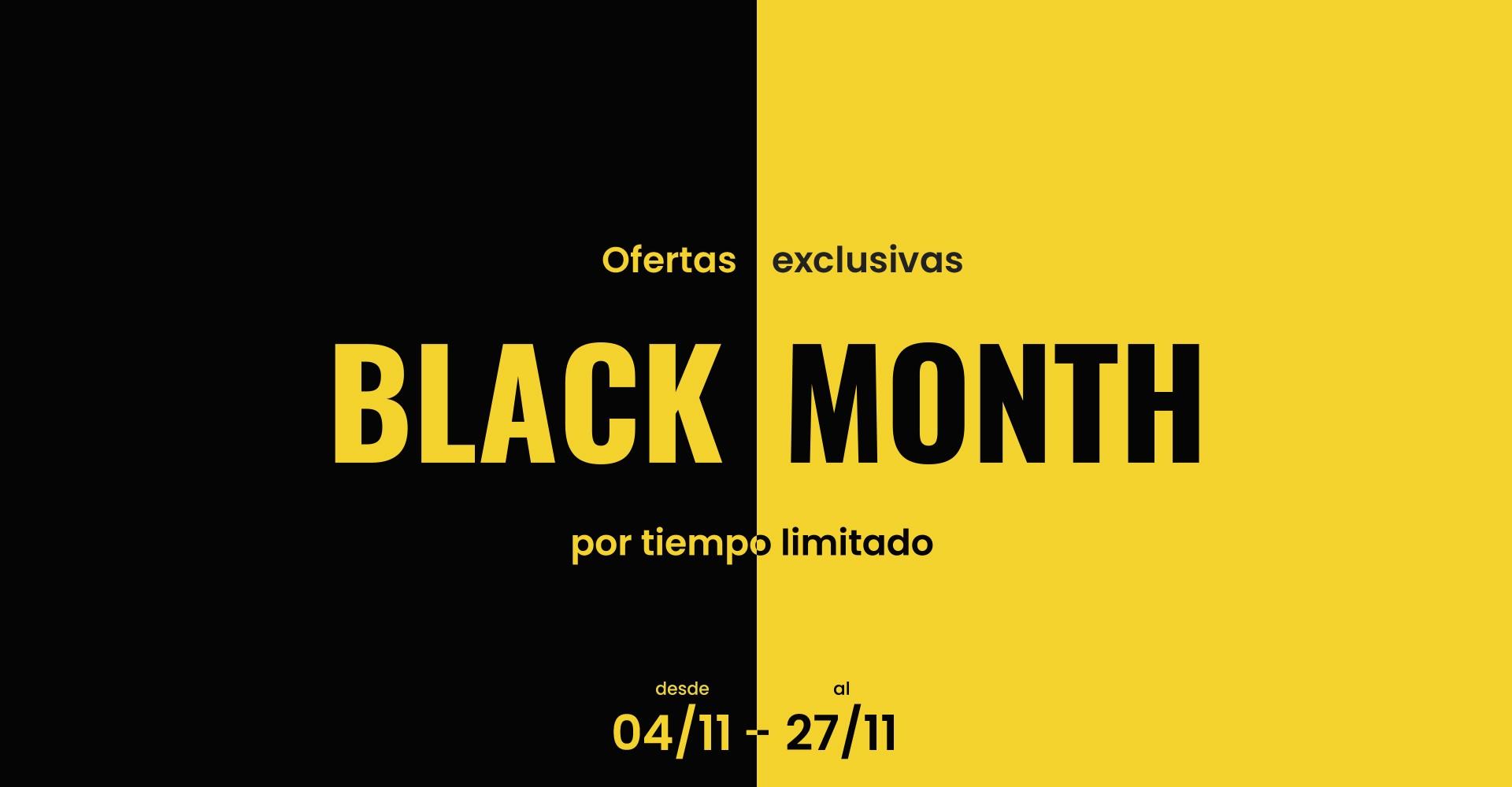 OFERTAS BLACK MONTH POR TIEMPO LIMITADO